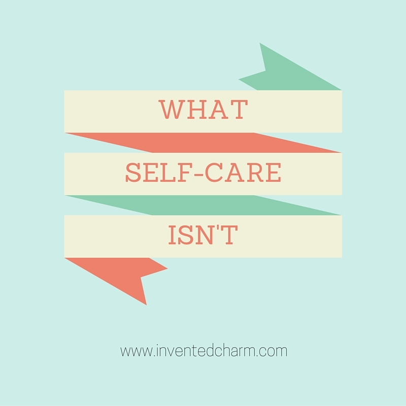 what self care isn't