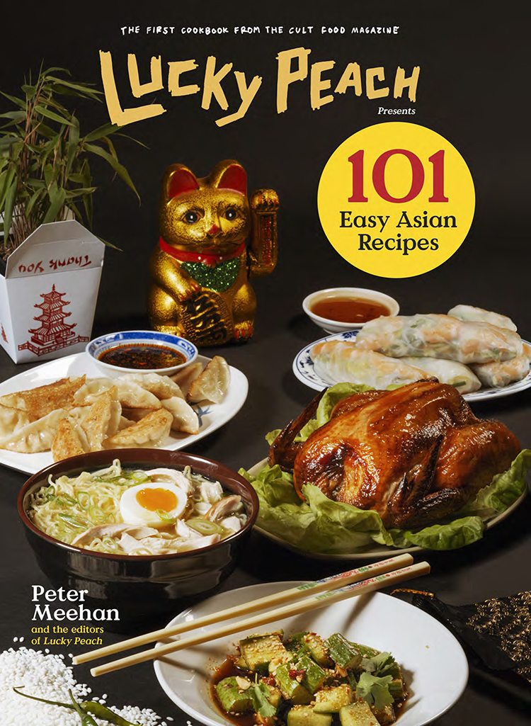 101 easy asian recipes by lucky peach and peter meehan
