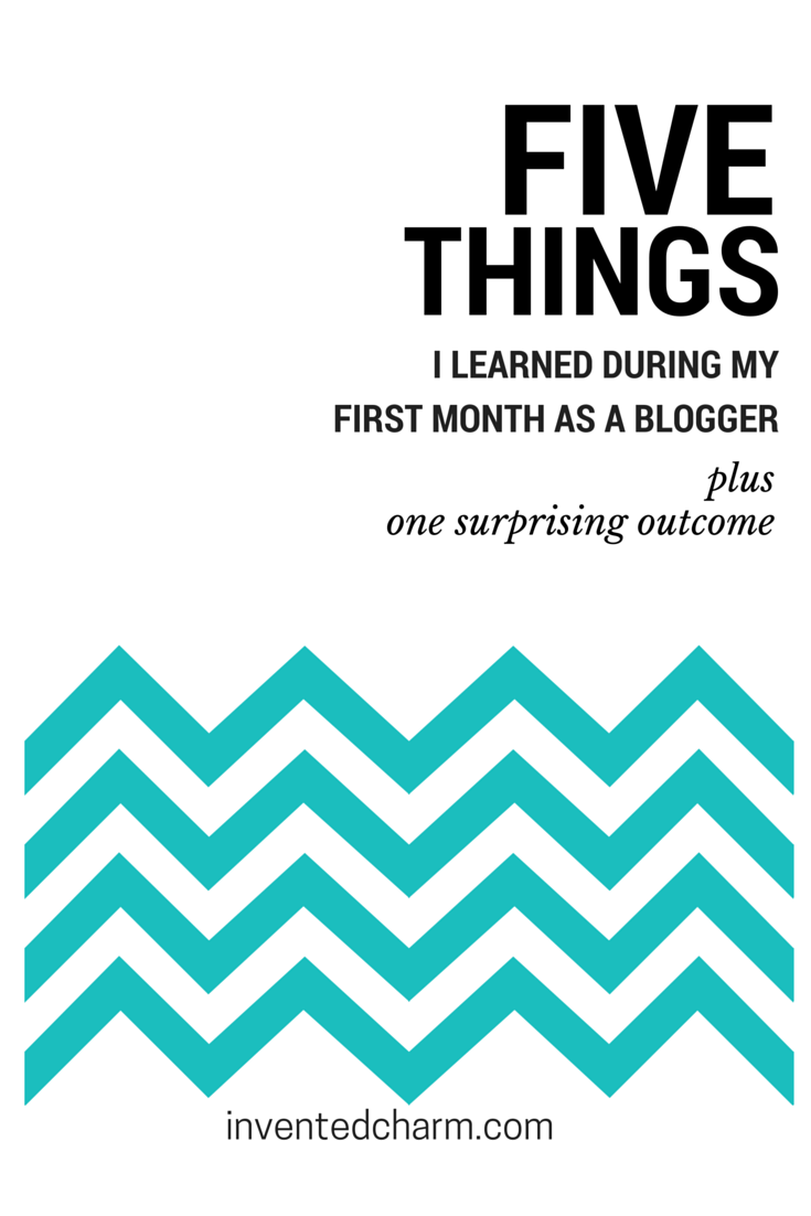 Five Things I LearnedDuring My First Month as a BloggerPlus OneSurprising Outcome