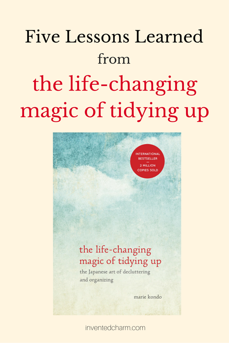 Five Lessons Learned from the life changing magic of tidying up