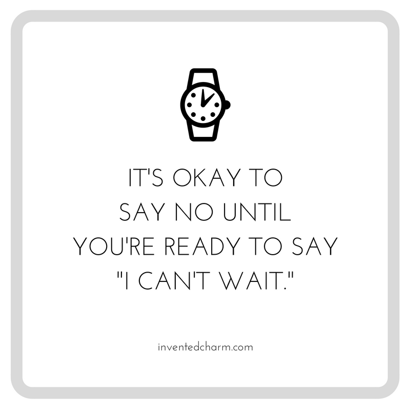 it's okay to say no until you're ready to say i can't wait